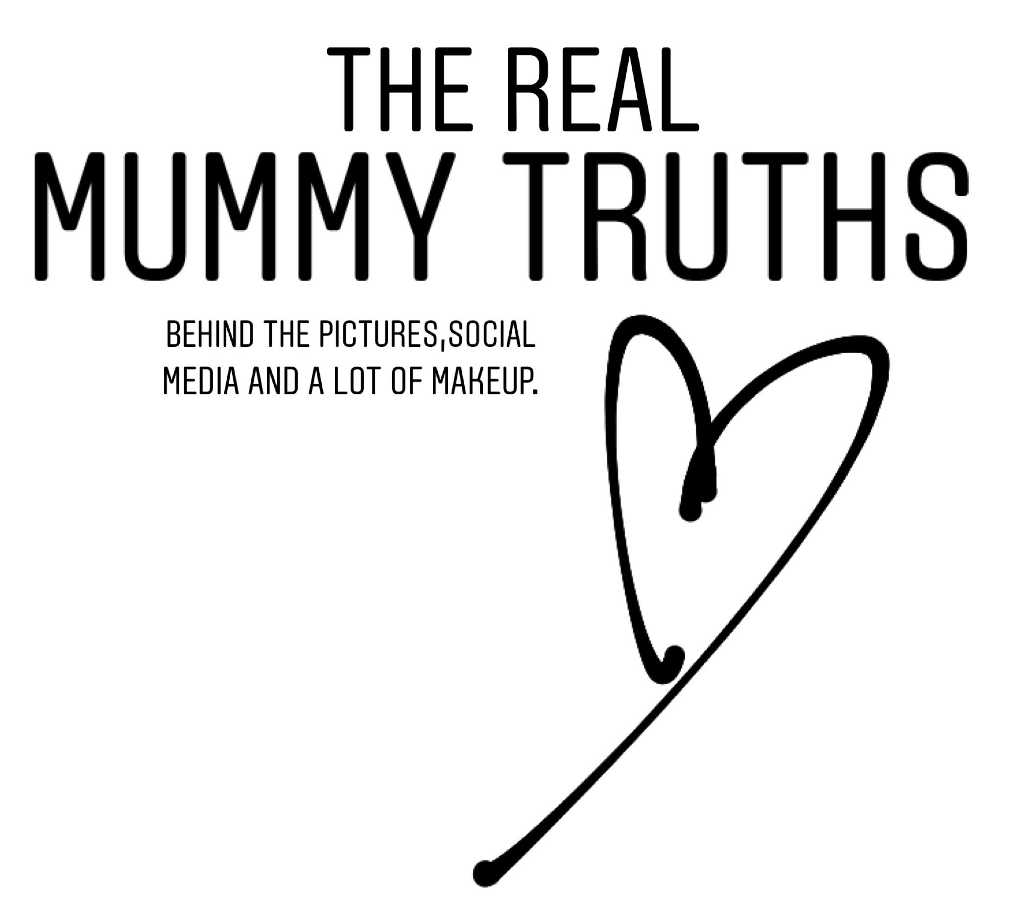 The real mummy truths behind the pictures , social media and a lot of makeup.